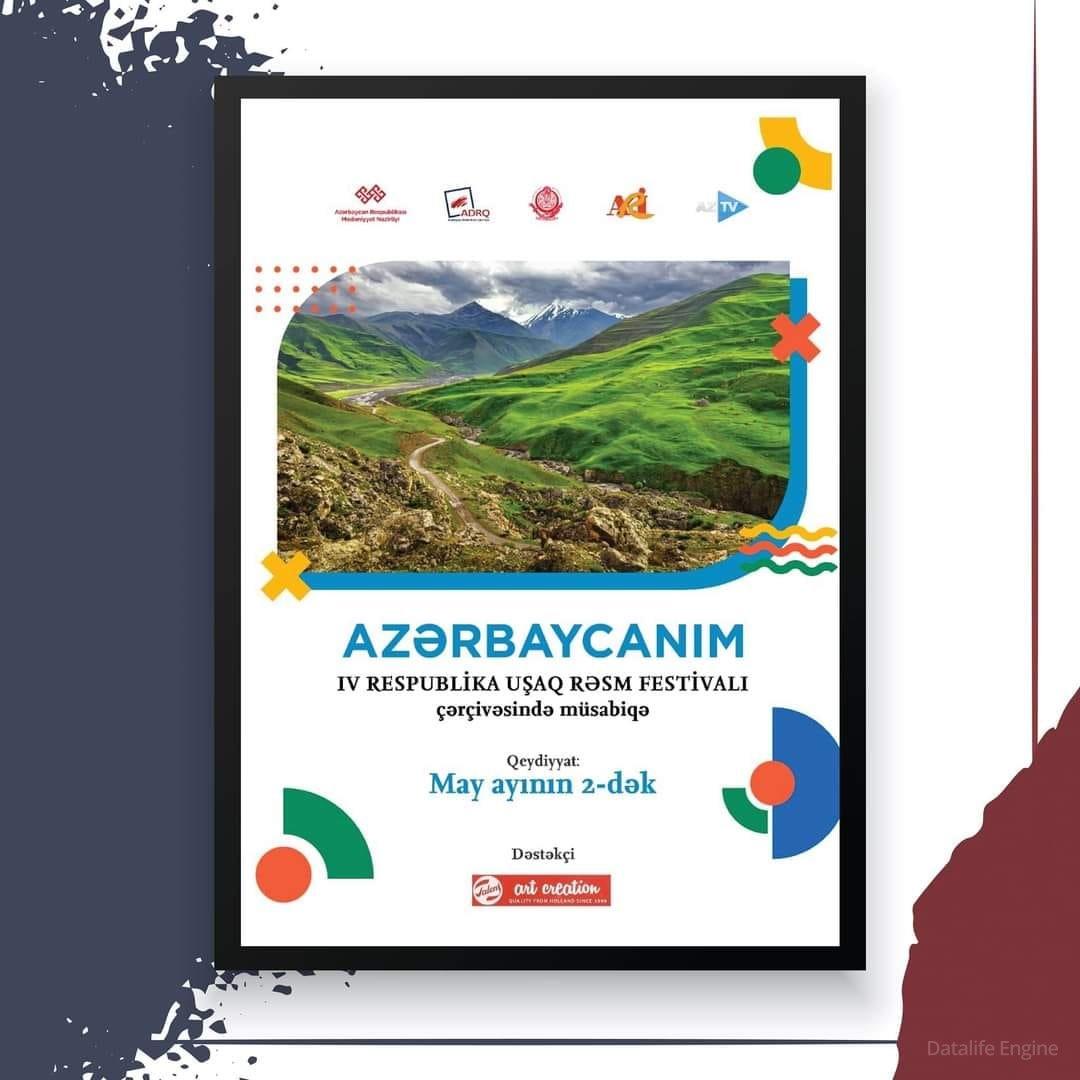 """""""AZƏRBAYCANIM"""" IV RESPUBLİKA UŞAQ RƏSM FESTİVALI"""