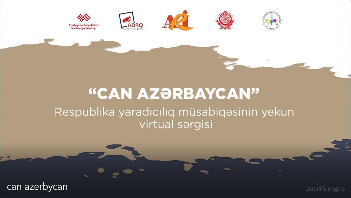 """""""Can Azərbaycan"""" Respublikayaradıcılıqmüsabiqəsininyekun virtual sərgisiaçıldı"""